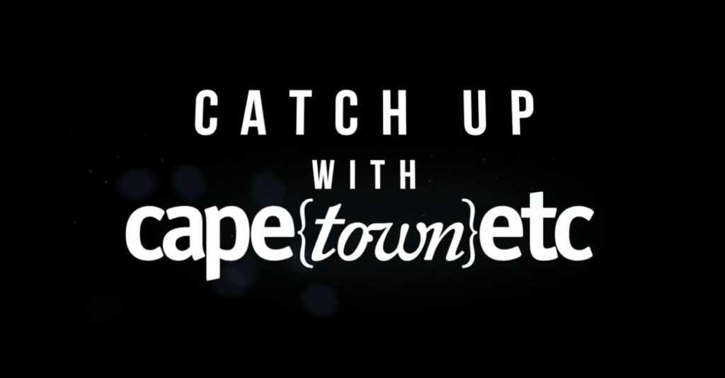 Catch up with Cape Town Etc - Episode 1